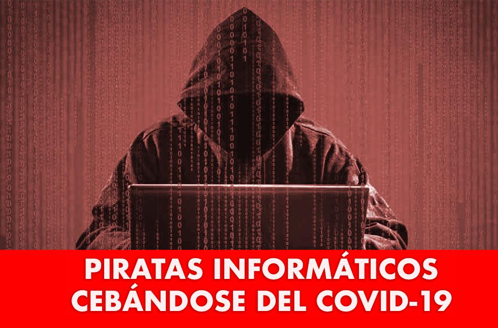 Piratas informáticos cebándose del COVID-19